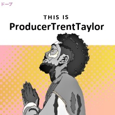 This is ProducerTrentTaylor v5